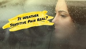 Is Weather Sensitive Pain Real?