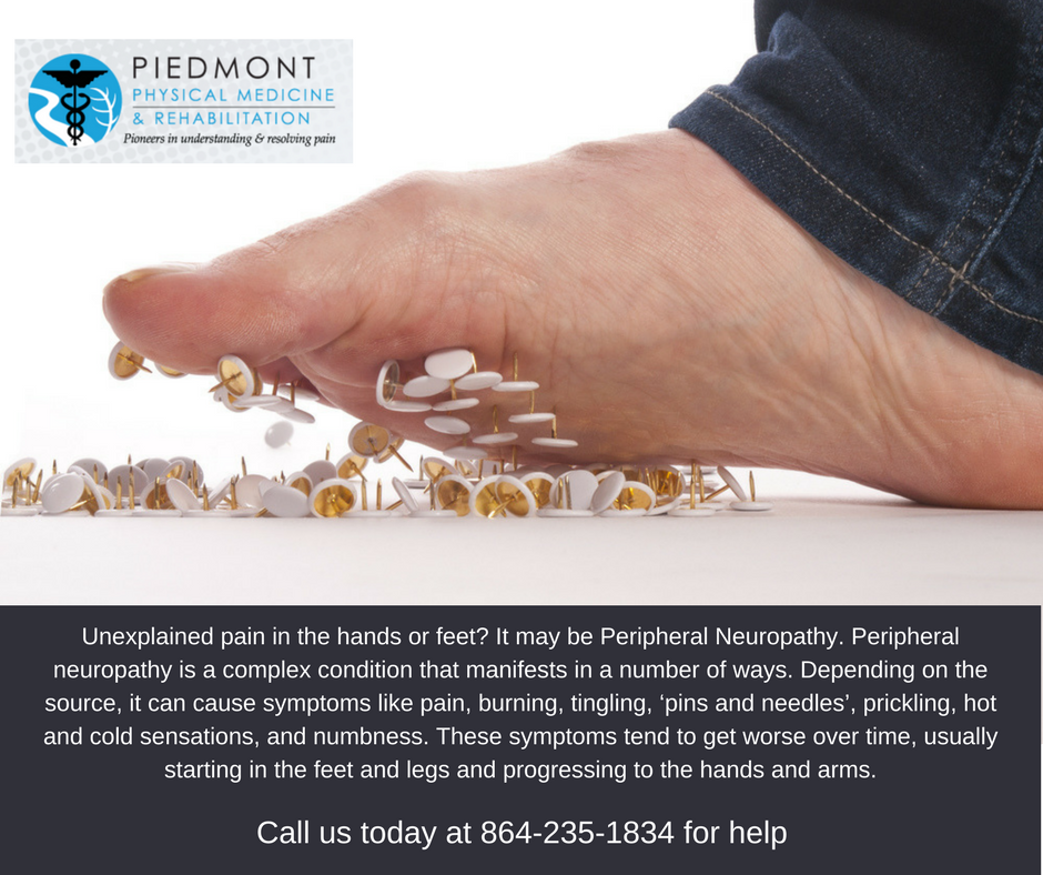 Unexplained pain in the hands or feet? It may be Peripheral Neuropathy. -  Piedmont Physical Medicine & Rehabilitation, P.A.